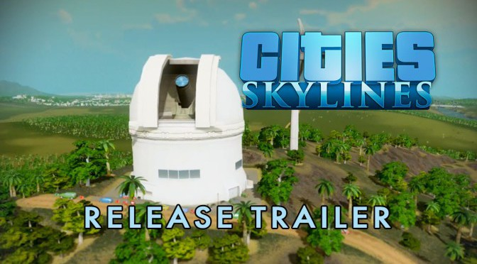 Cities: Skylines – Release Trailer
