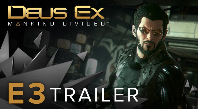 Deus Ex: Mankind Divided E3 2015 Trailer