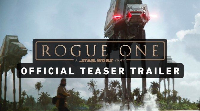 Star Wars: Rogue One Teaser Trailer