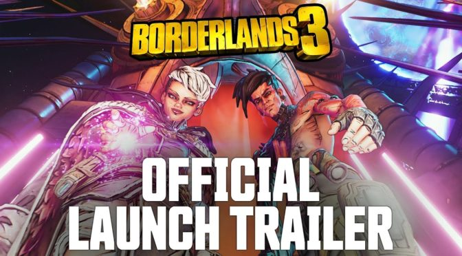 Borderlands 3 – Launch Trailer